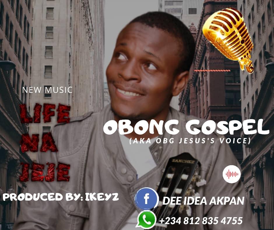 Obong Gospel – Life Na Jeje