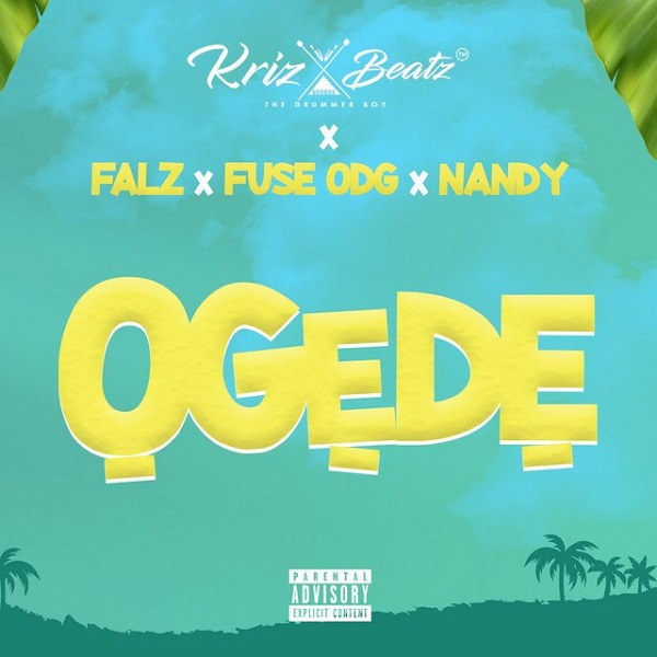 Photo of Krizbeatz ft. Falz, Fuse ODG, Nandy – Ogede