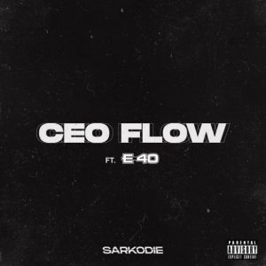 Download Sarkodie ft. E-40 – CEO Flow