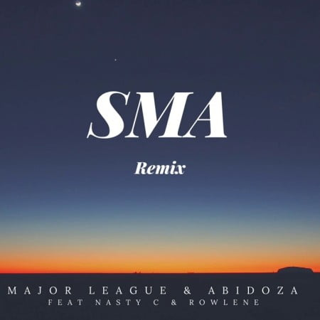 Major League & Abidoza ft. Nasty C & Rowlene – Sma (Amapiano Remix)