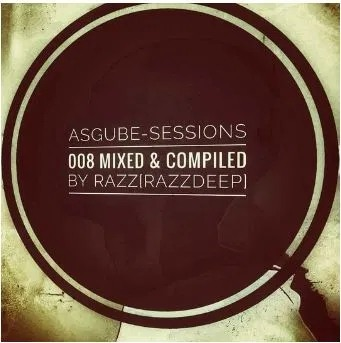 RazzDeep – ASGUBE Sessions 008