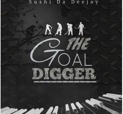 Sushi Da Deejay – The Goal Digger