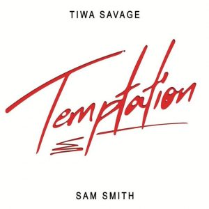 Download Tiwa Savage ft. Sam Smith – Temptation