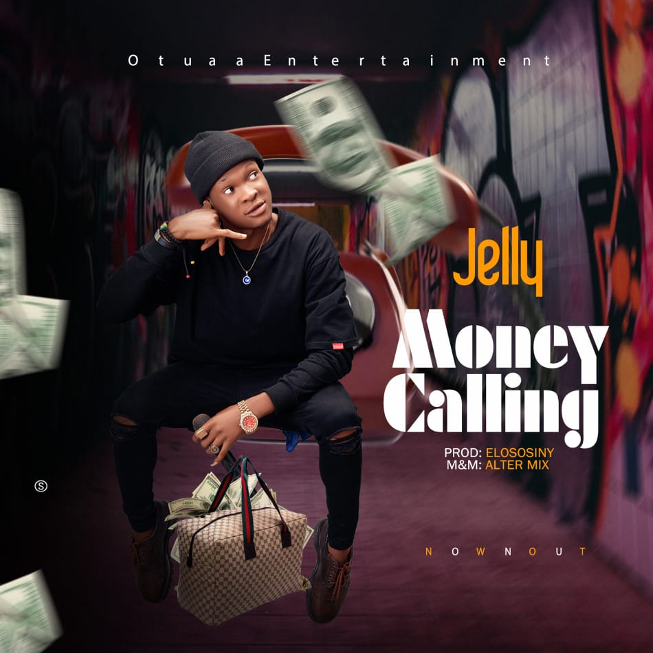 Jelly – Money Calling