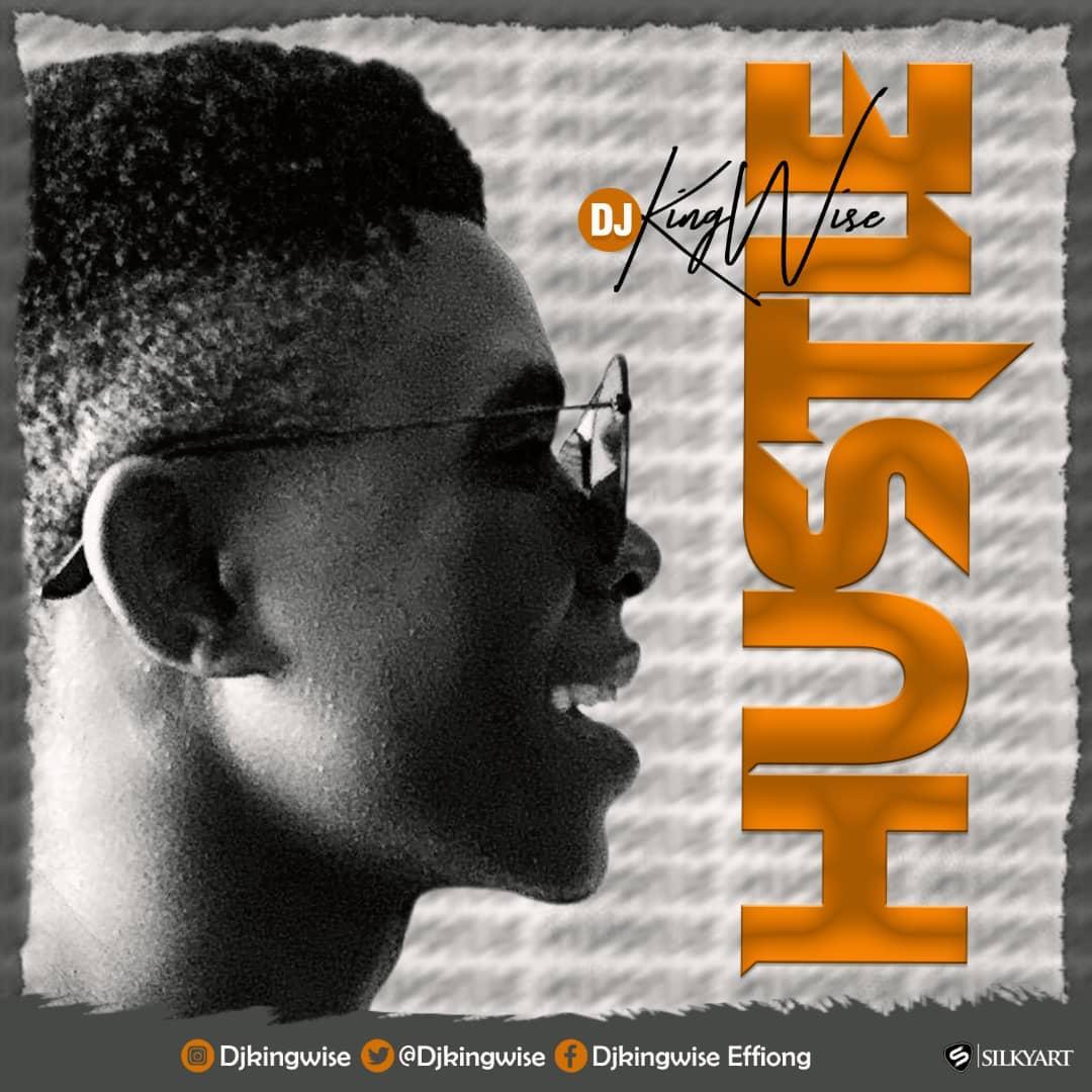 Dj KingWise – Hustle
