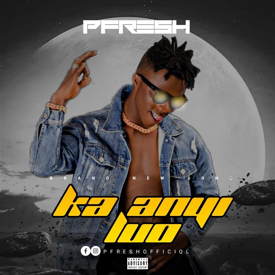 Pfresh – Ka Anyi Luo Mp3 Download