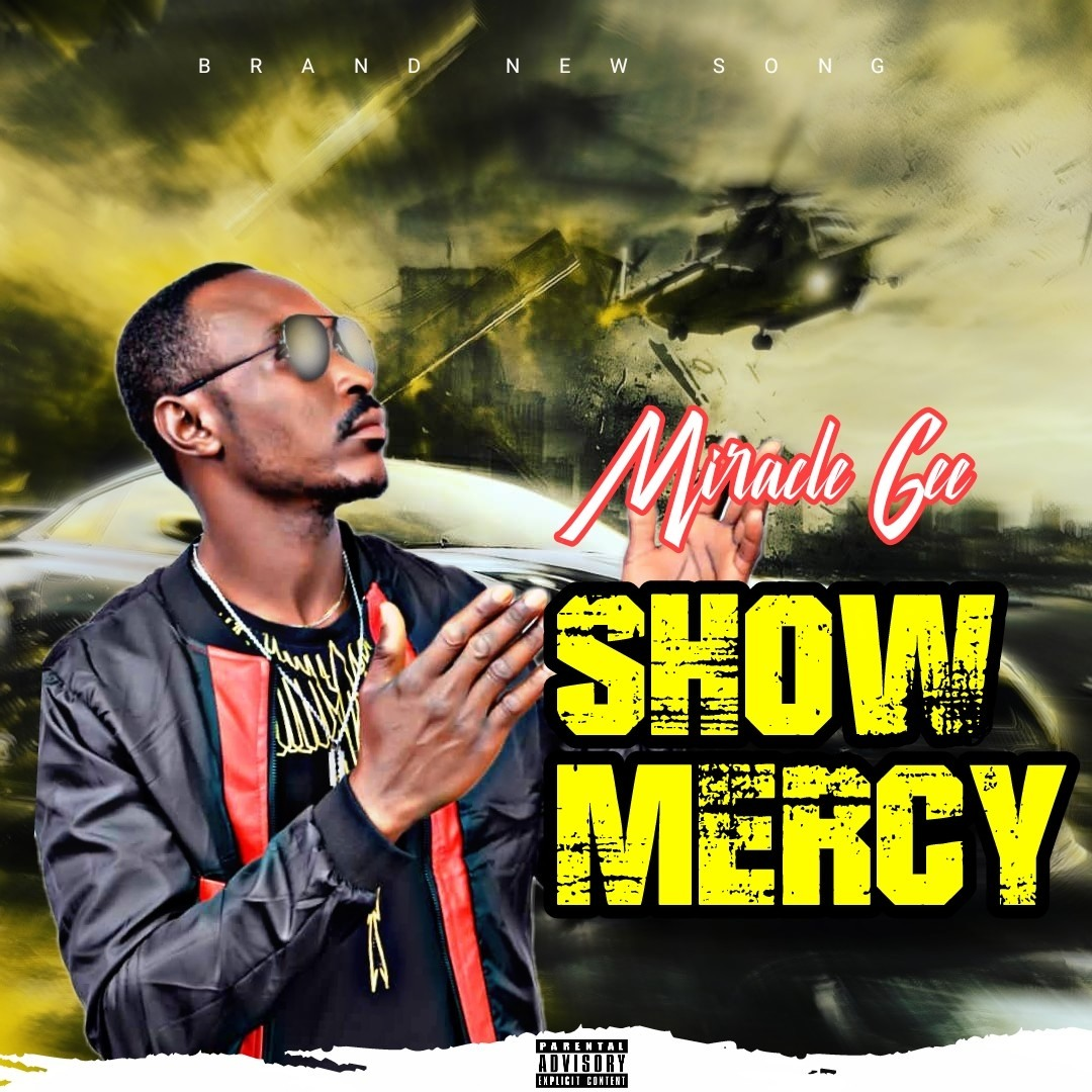 Miracle Gee – Show Mercy