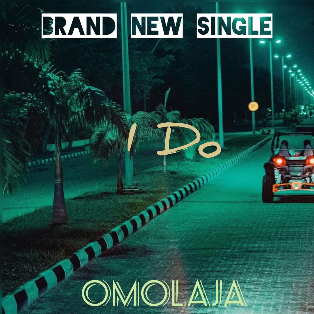 Omolaja - I Do