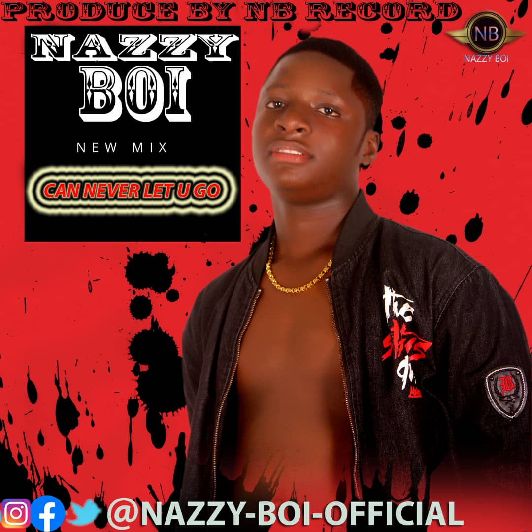 Nazzy Boi - Can Never Let U Go