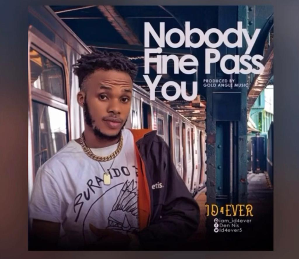 ID4ever - Nobody Fine Pass You