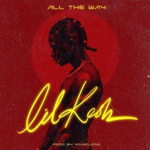 Download Lil Kesh – All The Way