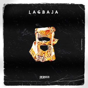 Download Peruzzi x Ajaa – Lagbaja