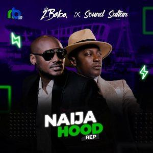 Download Sound Sultan Ft. 2Baba – Naija Hood Rep