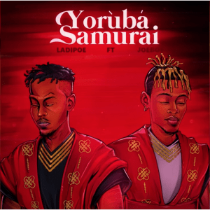 Download LadiPoe ft. Joeboy – Yoruba Samurai