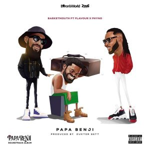 Download Basketmouth Ft. Phyno & Flavour – Papa Benji