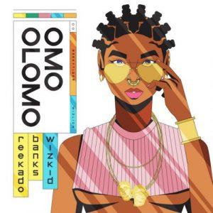 Download Reekado Banks Ft. Wizkid – Omo Olomo