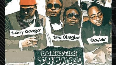 Photo of Larry Gaaga ft. Davido, Umu Obiligbo – Doubting Thomas