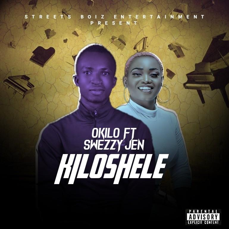Okilo ft. Swezzy Jen – Kiloshele