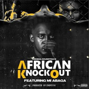 Download M.I Abaga – African Knockout