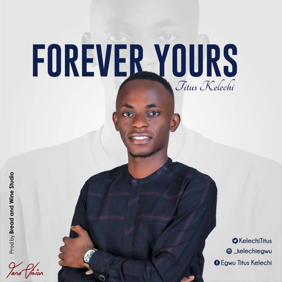 Titus Kelechi – Forever Yours