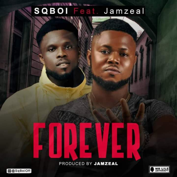 Sqboi ft Jamzeal – Forever