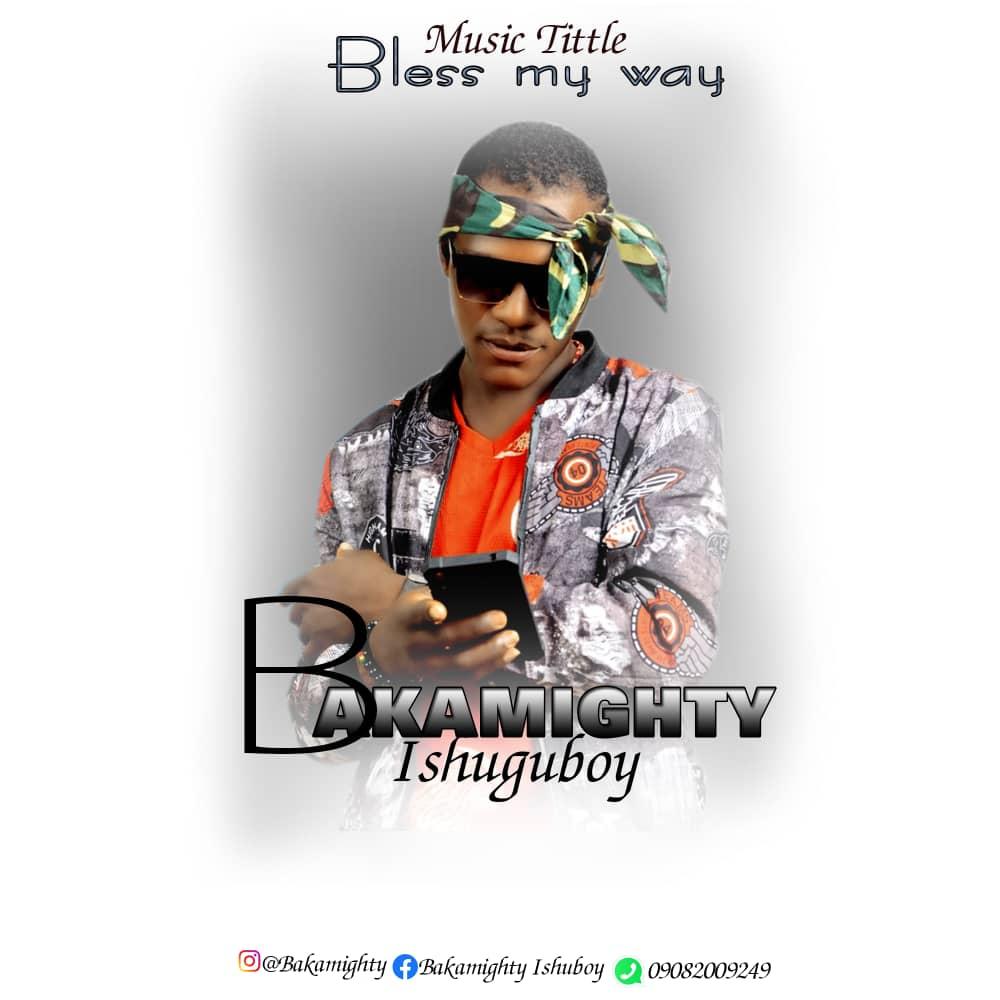 Bakamighty – Bless My Way