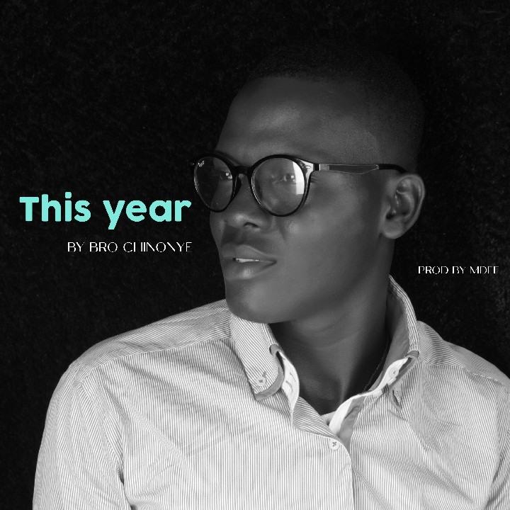 Bro Chinonye – This Year