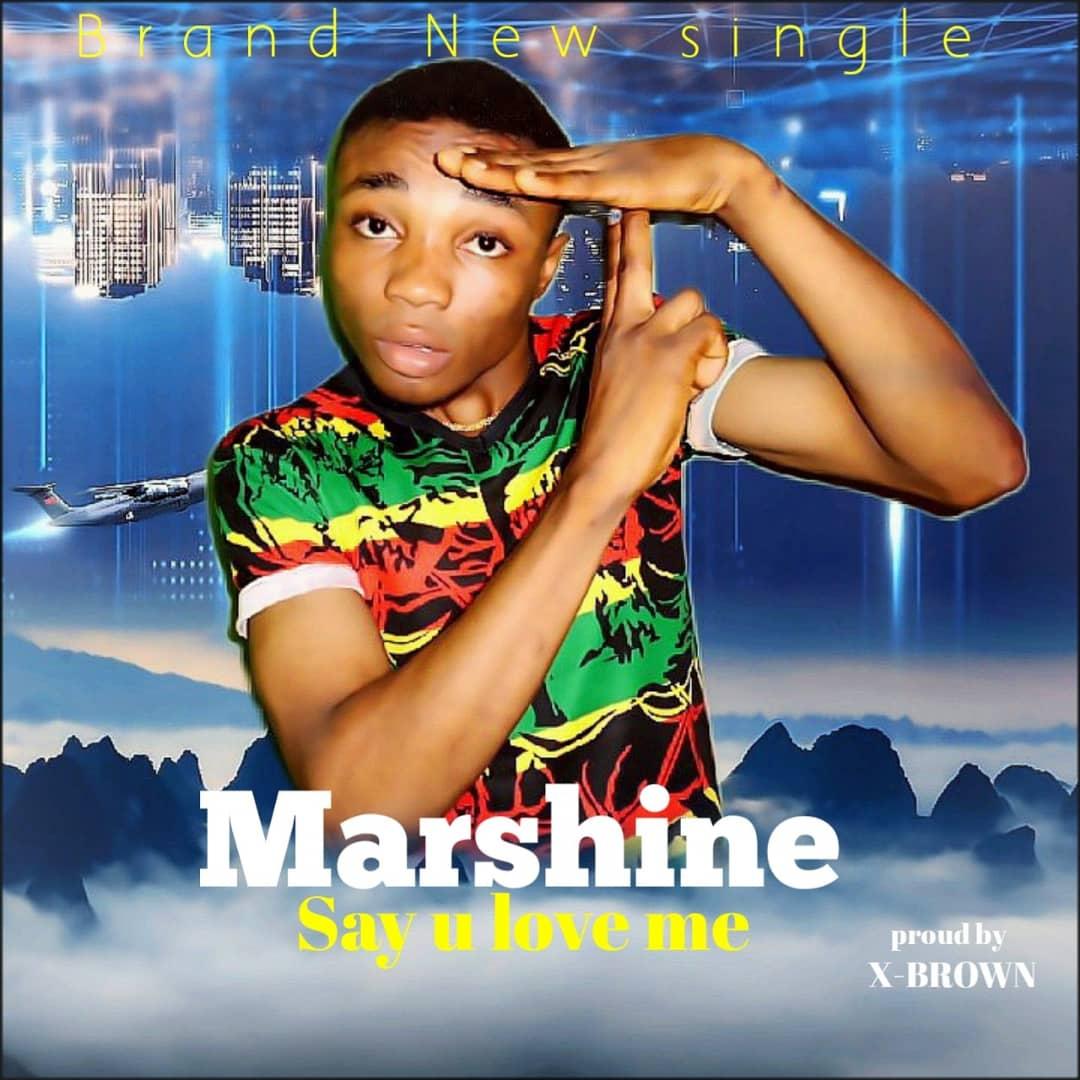 Marshine – Say U Love Me