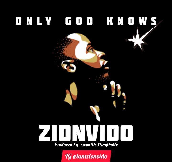 Zionvido – Only God Knows