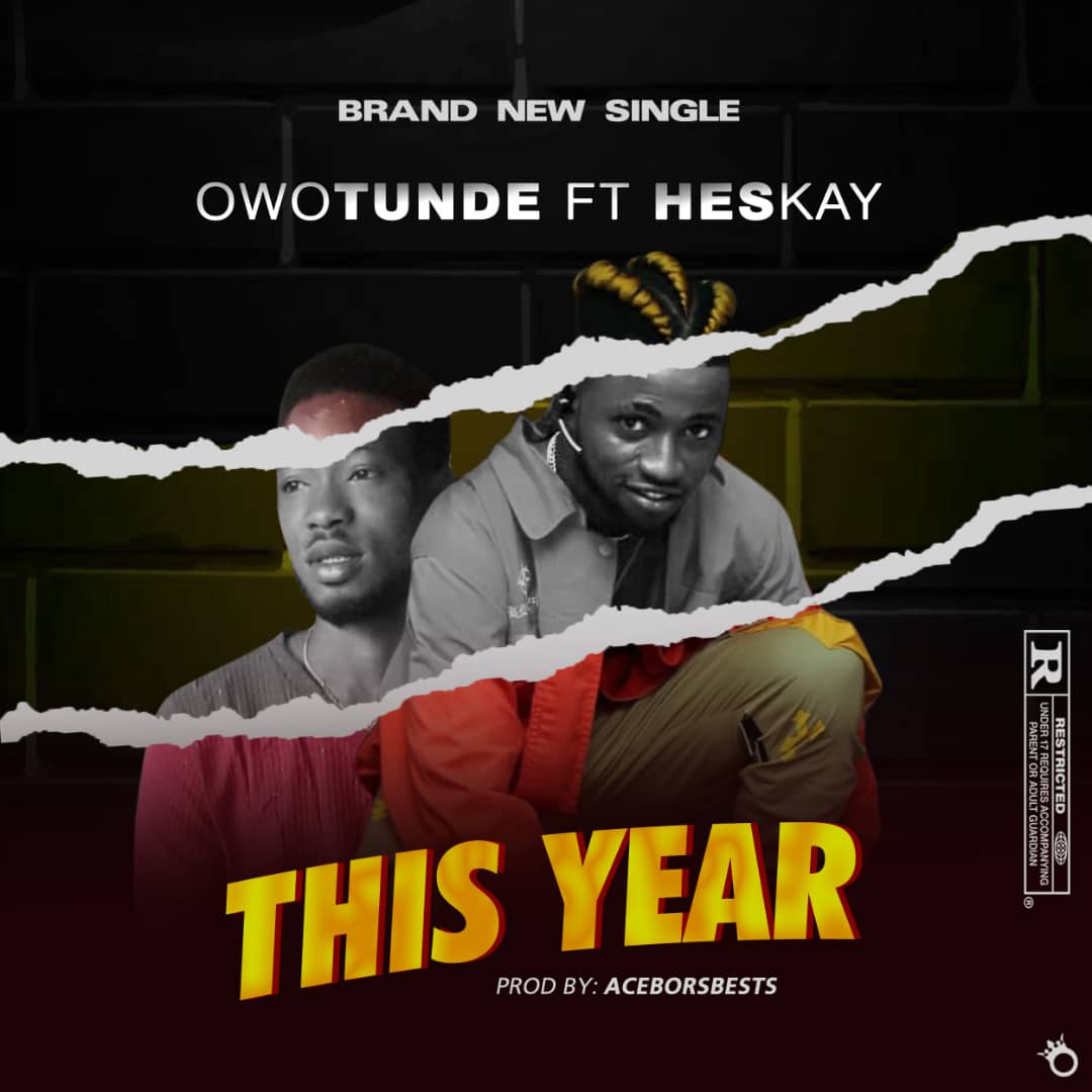 Owotunde ft Heskay – This Year