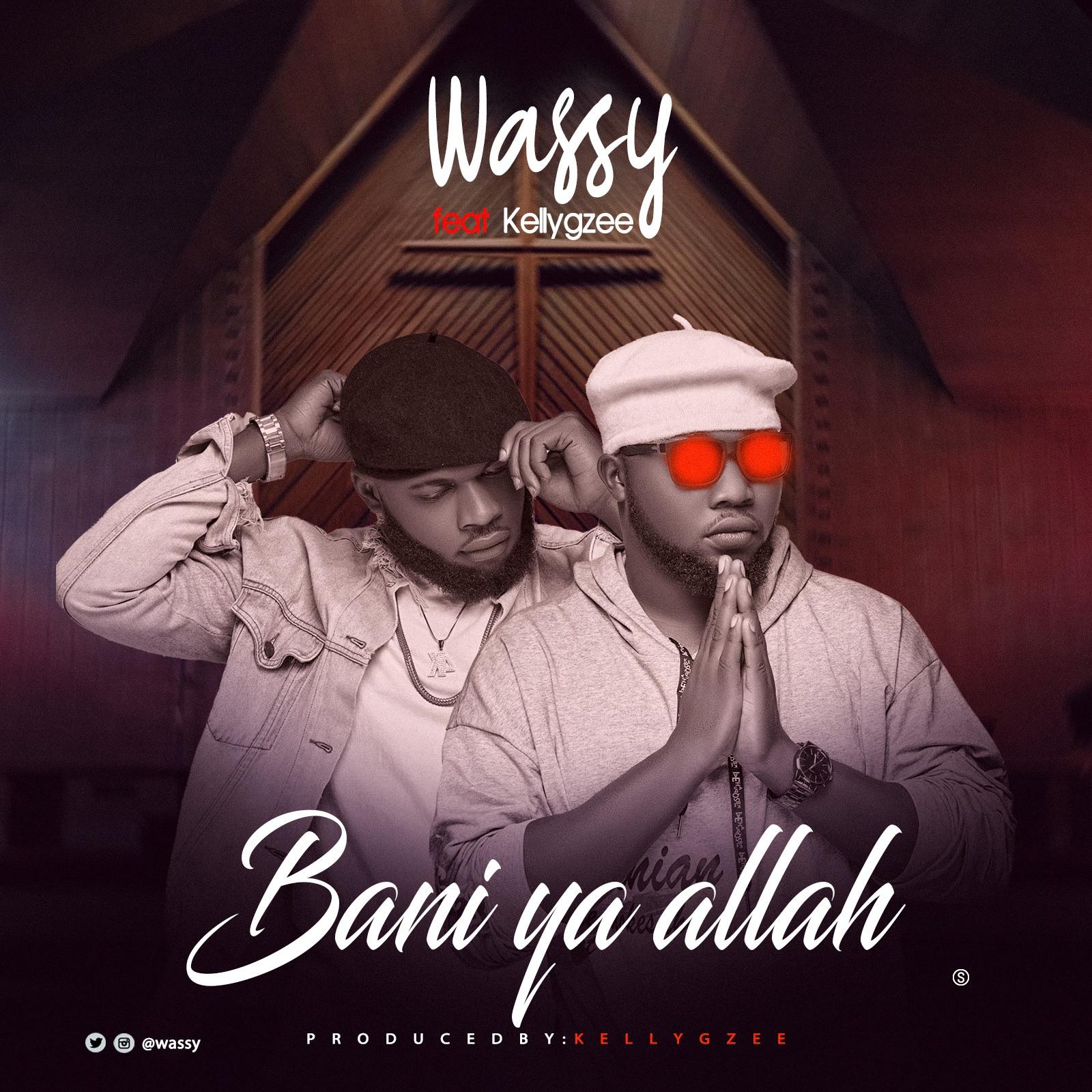 Wassy ft kellygzee – Bani Ya Allah