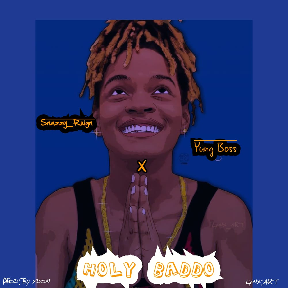 Snazzy Reign x Yung Boss –Holy Baddo