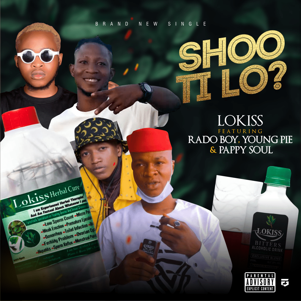 Lokiss ft Rado boy x Youngpie & Pappysoul – Shoo Ti Lo