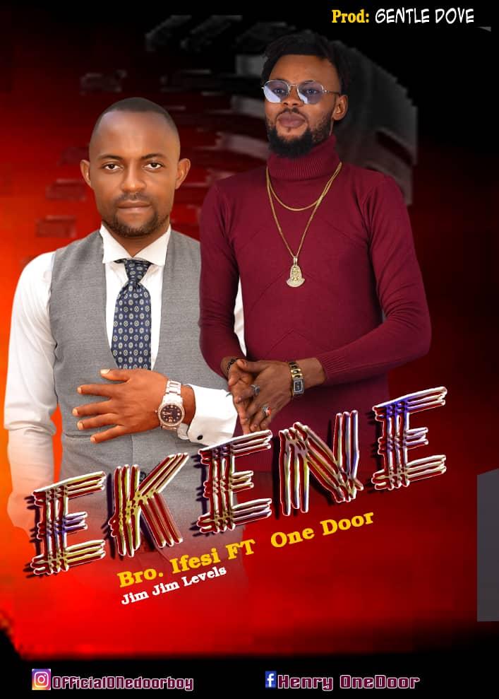 Bro. Ifesi ft One Door – Ekene
