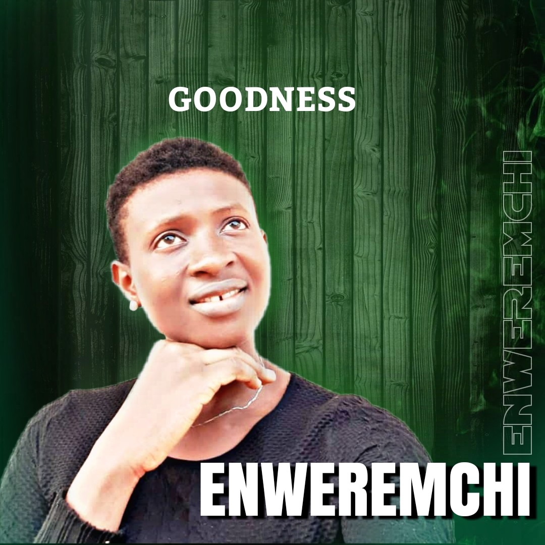 Goodness - Enweremchi