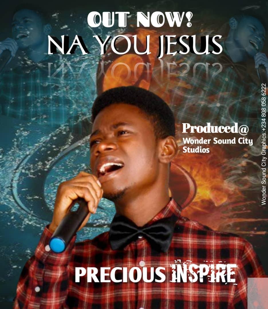 Precious Inspire - Na You Jesus