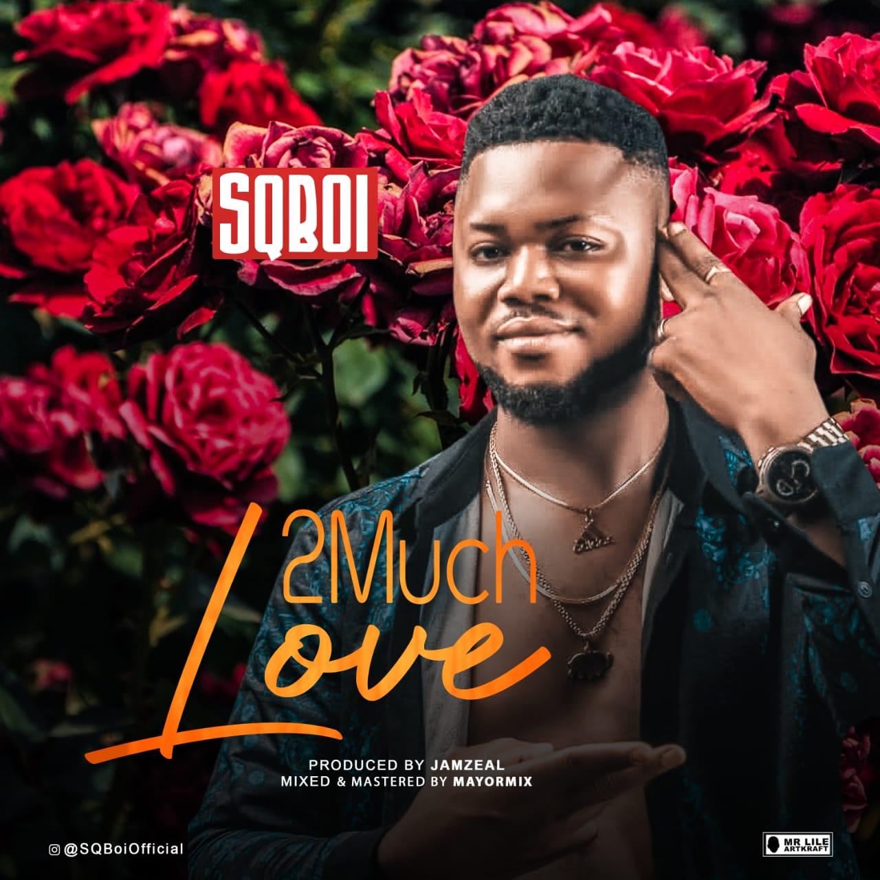 SQBoi - Love 2 Much